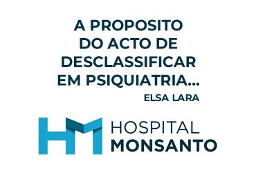 A PROPÓSITO DO ACTO DE DESCLASSIFICAR EM PSIQUIATRIA...